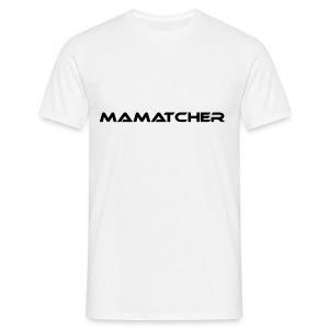 MaMatcher - Männer T-Shirt
