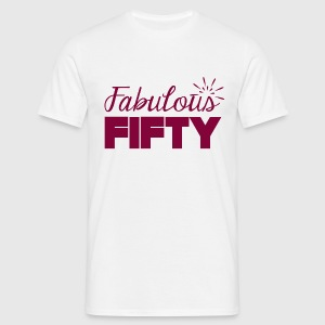 50th birthday: Fabulous Fifty - Men's T-Shirt