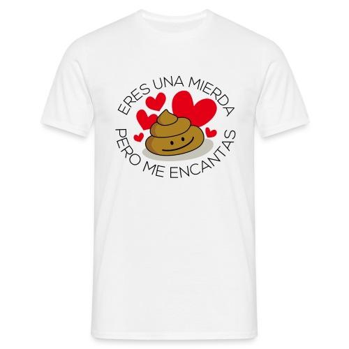 Eres una mierda pero me encantas… - Camiseta hombre
