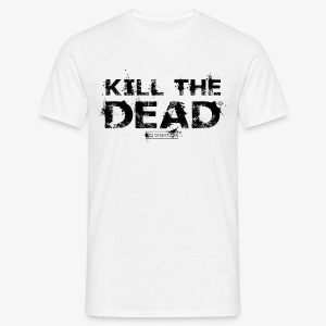 T-shirt Kill The Dead Basique style - T-shirt Homme