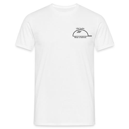 Life Sucks, Wear a helmet. - Men's T-Shirt