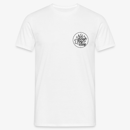 notenoughdrugstoday - Männer T-Shirt