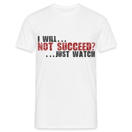 Just Watch! - Men's T-Shirt