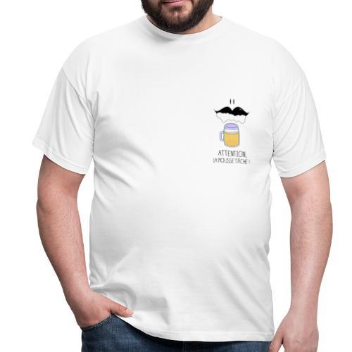 Attention! La mousse tâche! - T-shirt Homme