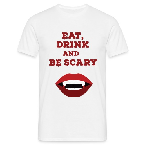 Eat Drink and Be Scary - T-shirt Homme