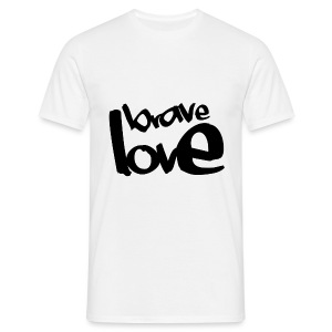 BRAVE LOVE // black - Männer T-Shirt