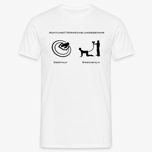 Verwechslungsgefahr_Obspialn_Orschbialn - Männer T-Shirt