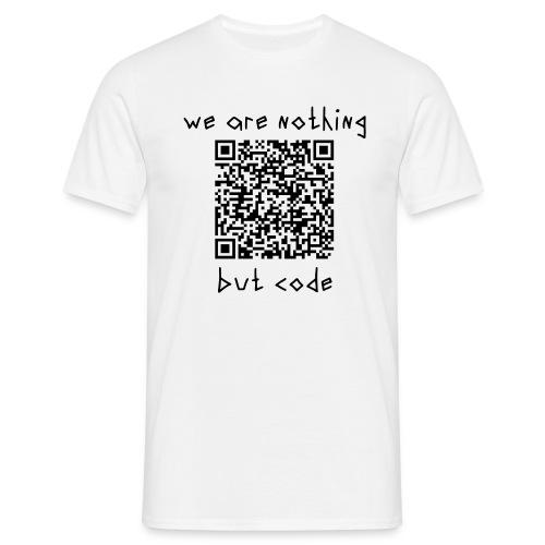 nothing but code - Men's T-Shirt