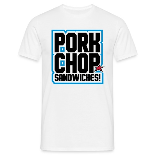 Pork Chop Sandwiches! - Men's T-Shirt