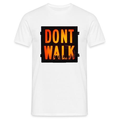 Don't Walk - Men's T-Shirt
