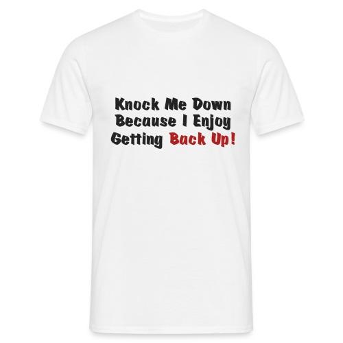 Knock me down - Men's T-Shirt