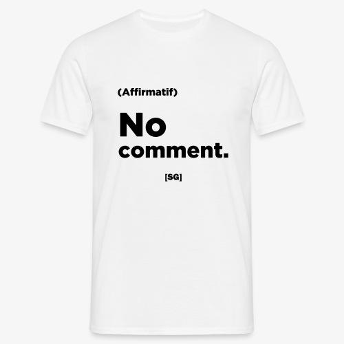 [SG] No comment - T-shirt Homme