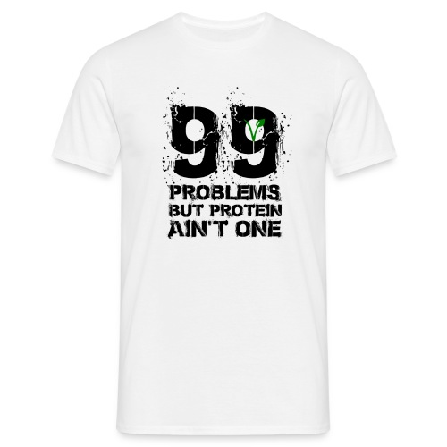 99 problems but proteïn ain't one - Mannen T-shirt