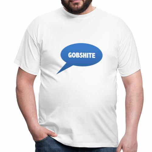 Gobshite - Men's T-Shirt