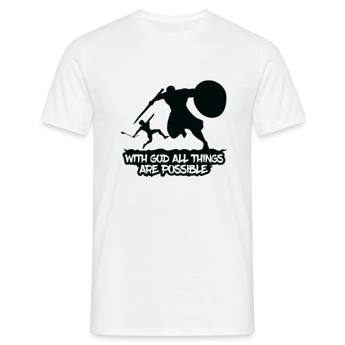 WITH GOD ALL THINGS ARE POSSIBLE - T-Shirt - Männer T-Shirt