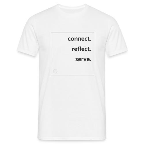 connect. reflect. serve - Mannen T-shirt