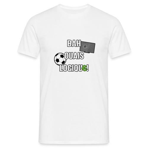 Bah Ouais Logique ! - T-shirt Homme