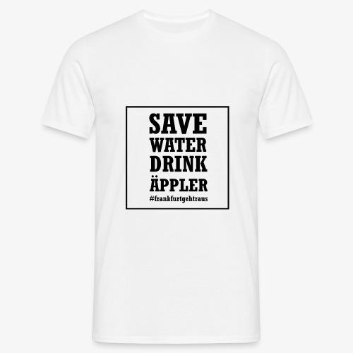 Save water, drink Äppler - Männer T-Shirt