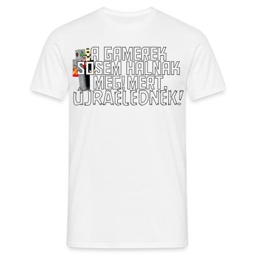 Egy gamer halhatatlan. - Men's T-Shirt