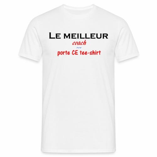 le meilleur coach porte ce tee shirt - T-shirt Homme