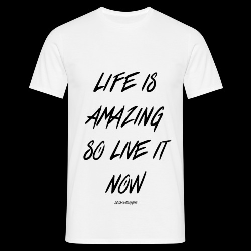Life is Amazing Design - Men's T-Shirt
