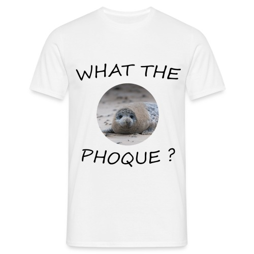 WHAT THE PHOQUE - T-shirt Homme