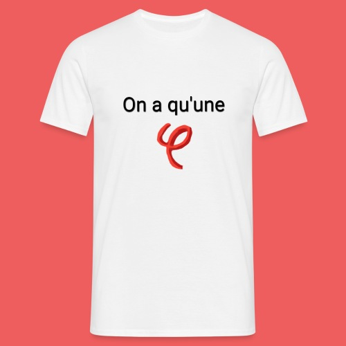On a qu'une phi. - T-shirt Homme