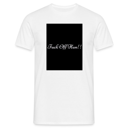 F**k off hun - Men's T-Shirt