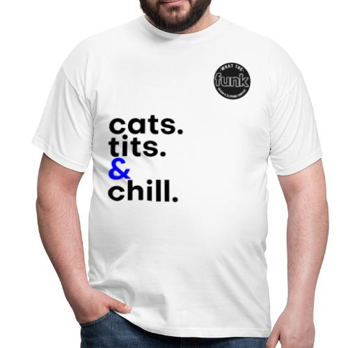 WTFunk - CatsTitsChill - Summer/Fall 2018 - Männer T-Shirt