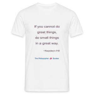 Napoleon Hill Do small things in a great way Philo - Mannen T-shirt