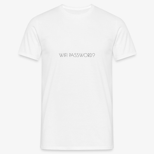 WIFI PASSWORD? - Men's T-Shirt