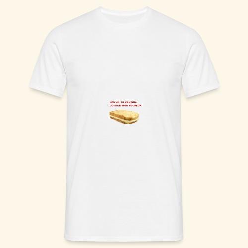 Jeg vil til kantina - T-skjorte for menn