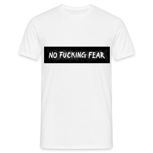NO FUCKING FEAR Wide - Männer T-Shirt