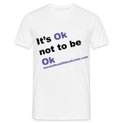 It s okay not to be okay - Men's T-Shirt