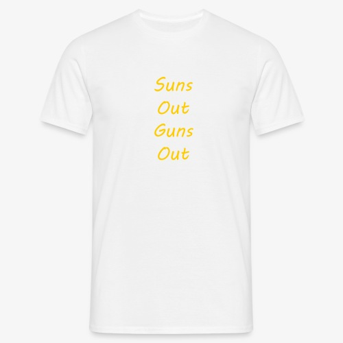 Suns Out Guns Out - Men's T-Shirt