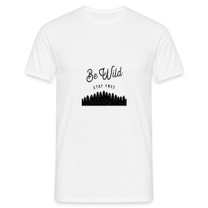 Be Wild - Men's T-Shirt