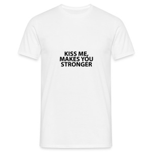 kiss me makes you stronger - Camiseta hombre