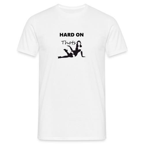 Hard on thots - Mannen T-shirt