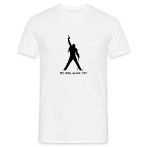 WE WILL GLOCK YOU - Männer T-Shirt