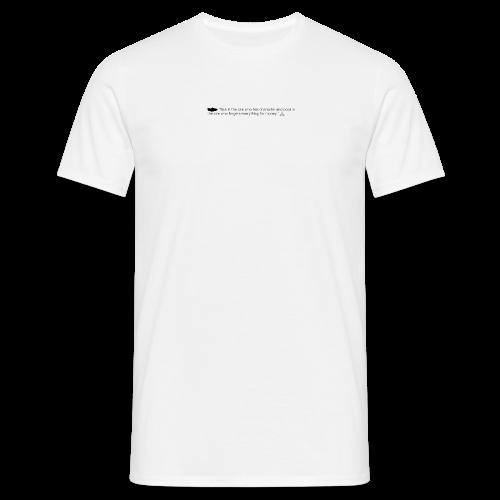 you ain't rich - Männer T-Shirt