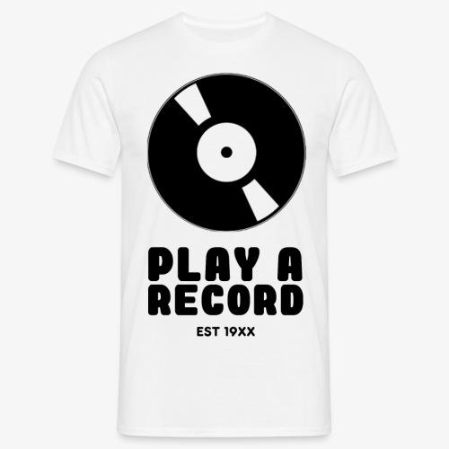 PLAY A RECORD - EST 19XX - Men's T-Shirt