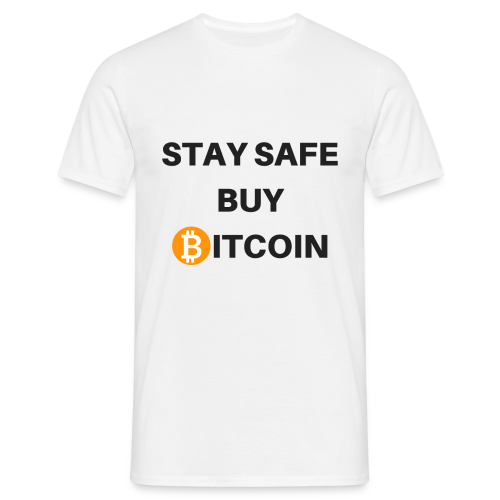 stay safe buy bitcoin - Männer T-Shirt