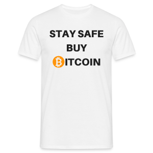 stay safe buy bitcoin - Männer T-Shirt