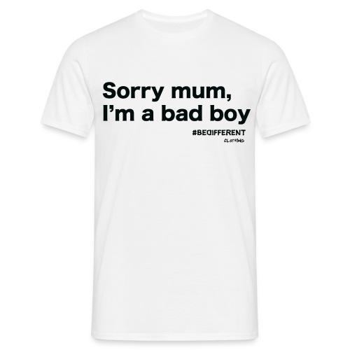 Sorry mum, I'm a BAD BOY. by #BeDifferent Clothing - Maglietta da uomo