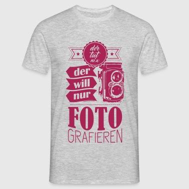 Der will nur fotografieren - Männer T-Shirt