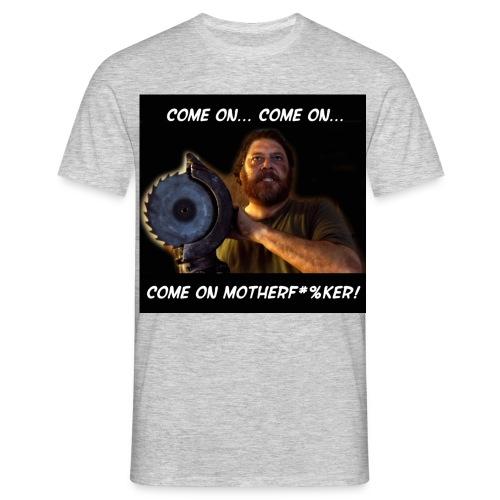 comeonmotherfuker - Men's T-Shirt