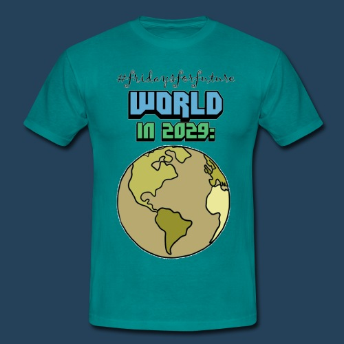 World in 2029 #fridaysforfuture #timetravelcontest - Männer T-Shirt