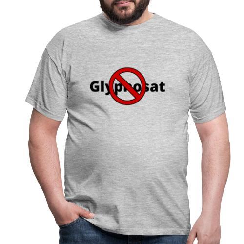 Glyphosat, nein danke! - Männer T-Shirt