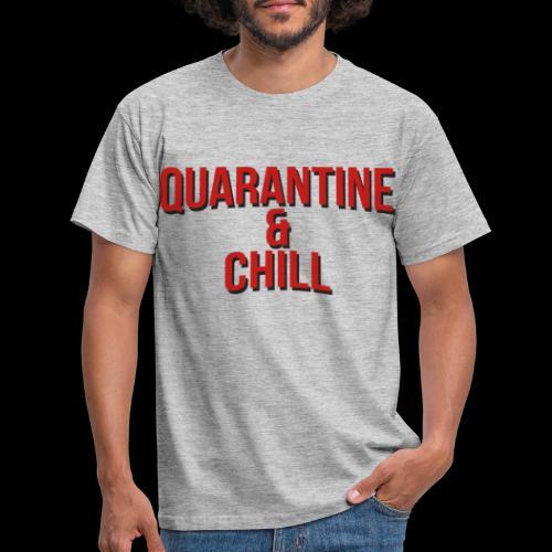 Quarantine & Chill Corona Virus COVID-19 - Männer T-Shirt