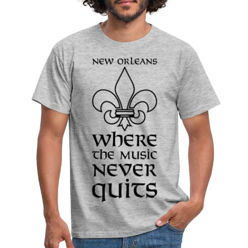 New Orleans - Where the Music never Quits - Männer T-Shirt